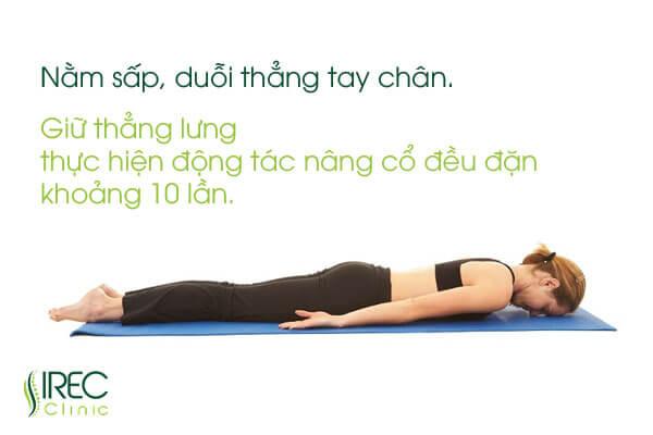 Giữ thẳng lưng, thực hiện động tác nâng cổ đều đặn khoảng 10 lần